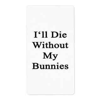 Moriré sin mis conejitos etiquetas de envío