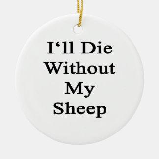 Moriré sin mis ovejas adorno
