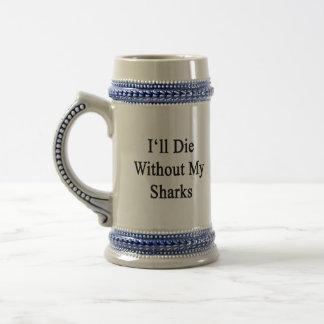 Moriré sin mis tiburones taza