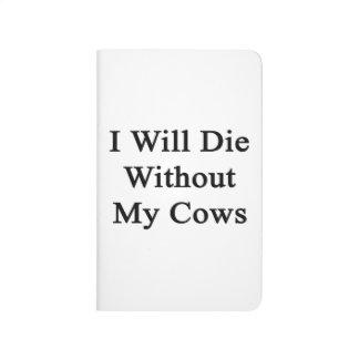 Moriré sin mis vacas cuadernos