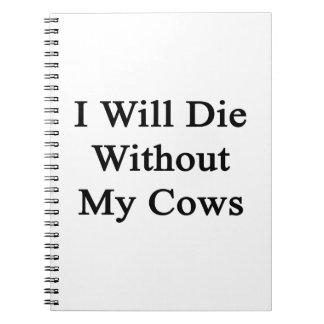 Moriré sin mis vacas libreta