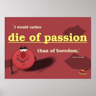 Moriría bastante de la pasión que del aburrimiento póster
