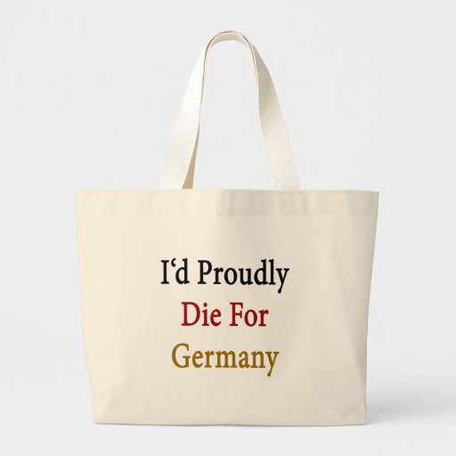 Moriría orgulloso por Alemania Bolsa Tela Grande