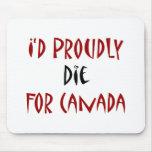 Moriría orgulloso por Canadá Tapete De Raton