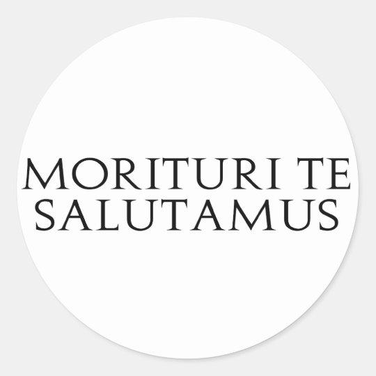 Morituri Te Salutamus Classic Round Sticker