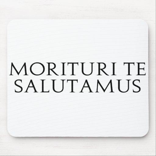 Morituri Te Salutamus Mouse Pad