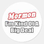Mormon...Big Deal Classic Round Sticker