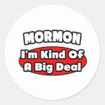 Mormon...Big Deal Round Sticker