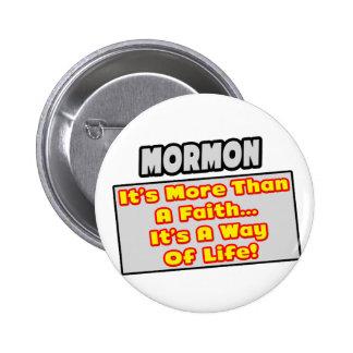 Mormón… más que la fe, manera de vida pin redondo de 2 pulgadas