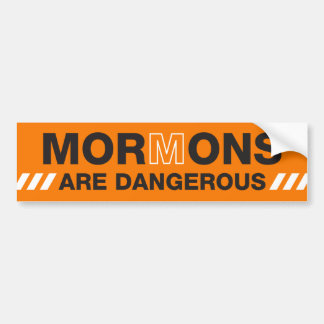 Mormons Are Dangerous Bumper Sticker