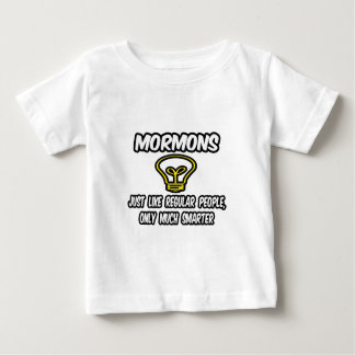 Mormons...Regular People, Only Much Smarter Baby T-Shirt