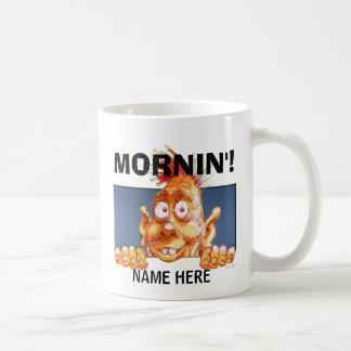 MORNIN'! COFFEE MUGS