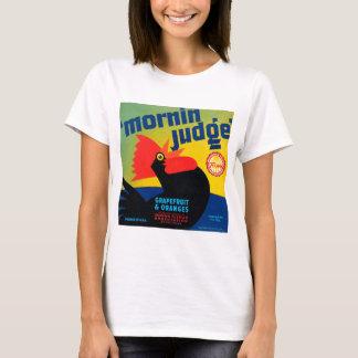 Mornin Judge T-Shirt