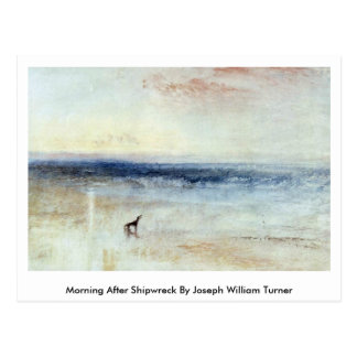 Morning After Shipwreck By Joseph William Turner Postcard