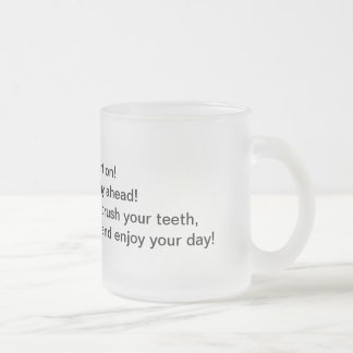 Morning Attention Frosted Glass Coffee Mug