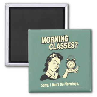 Morning Classes: I Don't Do Mornings Magnet