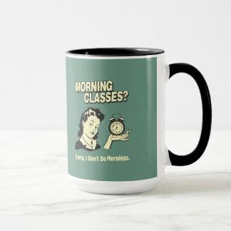 Morning Classes: I Don't Do Mornings Mug