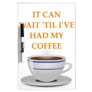 morning coffee Dry-Erase board