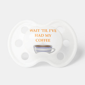 morning coffee pacifier