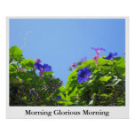 Morning Glorious Morning Posters