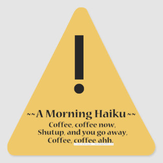 Morning Haiku Triangle Sticker
