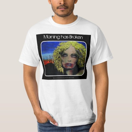 'Morning has Broken' Value Zombie Shirt