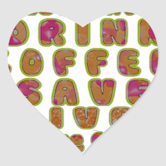 Morning I just want to Drink Coffee Save Lives & T Heart Sticker