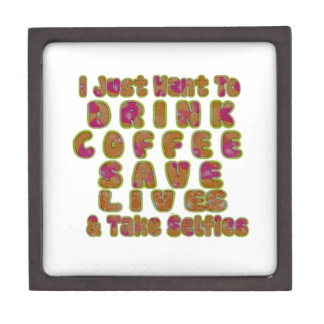 Morning I just want to Drink Coffee Save Lives & T Keepsake Box