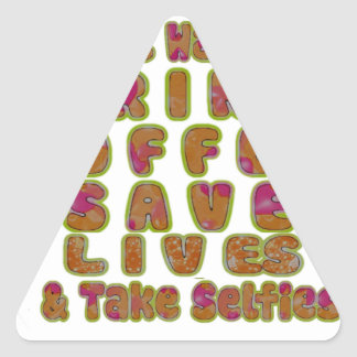Morning I just want to Drink Coffee Save Lives & T Triangle Sticker