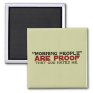 Morning People - Proof God Hates Me 2 Inch Square Magnet