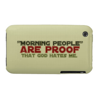 Morning People - Proof God Hates Me iPhone 3 Cases