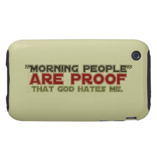 Morning People - Proof God Hates Me iPhone 3 Tough Covers