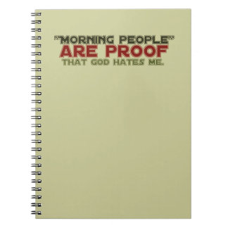 Morning People - Proof God Hates Me Notebook