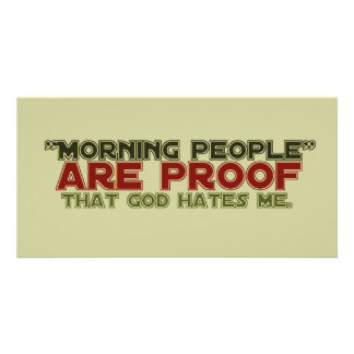 Morning People - Proof God Hates Me Photo Card