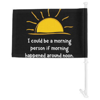 Morning Person Car Flag