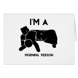 MORNING PERSON CARD