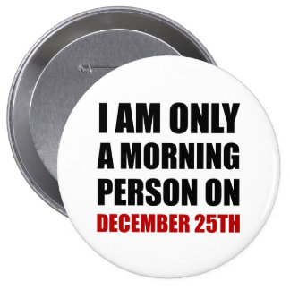 Morning Person December 25th Button