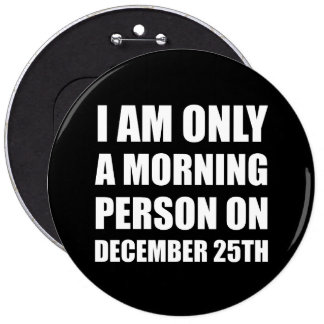 Morning Person December 25th Pinback Button