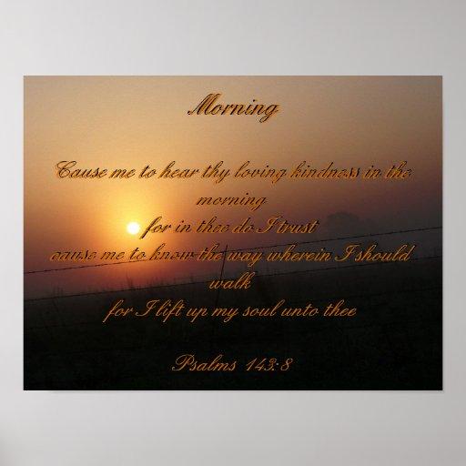 Morning Psalms 143:8 Poster