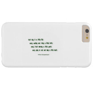 Morning Quote by Arthur Schopenhauer Barely There iPhone 6 Plus Case