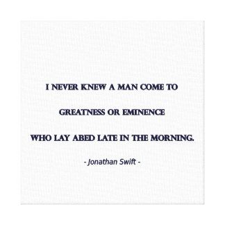 Morning Quote by Jonathan Swift - I never knew ... Canvas Print