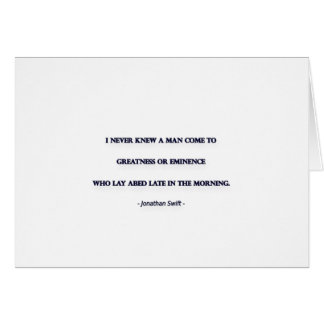 Morning Quote by Jonathan Swift - I never knew ... Card