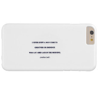 Morning Quote by Jonathan Swift - I never knew ... Barely There iPhone 6 Plus Case