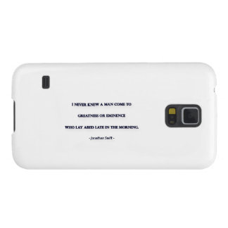 Morning Quote by Jonathan Swift - I never knew ... Case For Galaxy S5