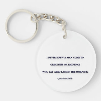 Morning Quote by Jonathan Swift - I never knew ... Keychain