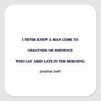 Morning Quote by Jonathan Swift - I never knew ... Square Sticker