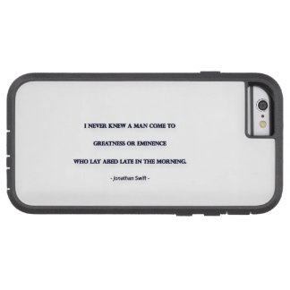 Morning Quote by Jonathan Swift - I never knew ... Tough Xtreme iPhone 6 Case