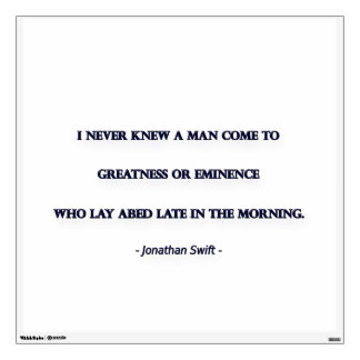 Morning Quote by Jonathan Swift - I never knew ... Wall Decal
