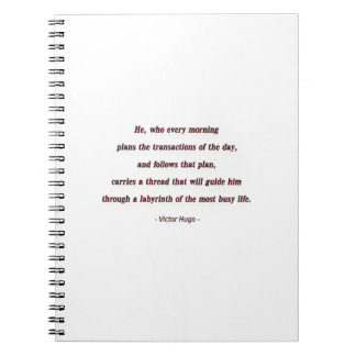 Morning Quote by Victor Hugo - He, who every ... Spiral Notebooks