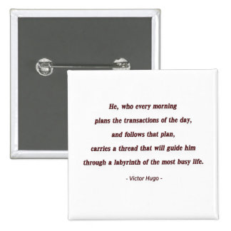 Morning Quote by Victor Hugo - He, who every ... Pinback Button